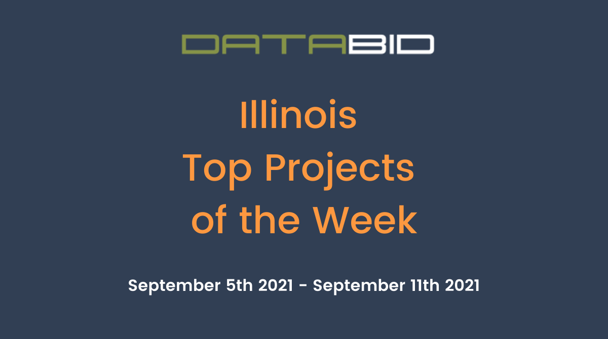 DataBids Illinois Top Projects of the Week (HS)090521 - 091121