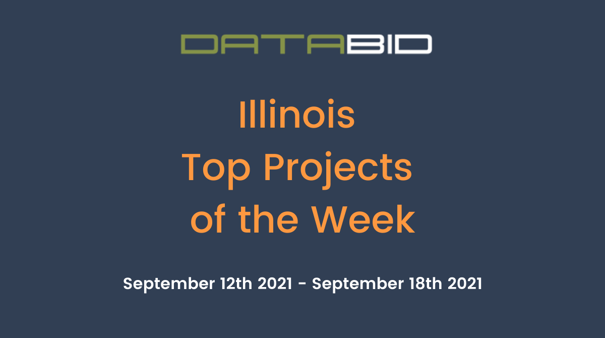 DataBids Illinois Top Projects of the Week (HS)091221 - 091821