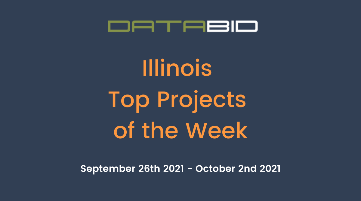 DataBids Illinois Top Projects of the Week (HS)092621 - 100221