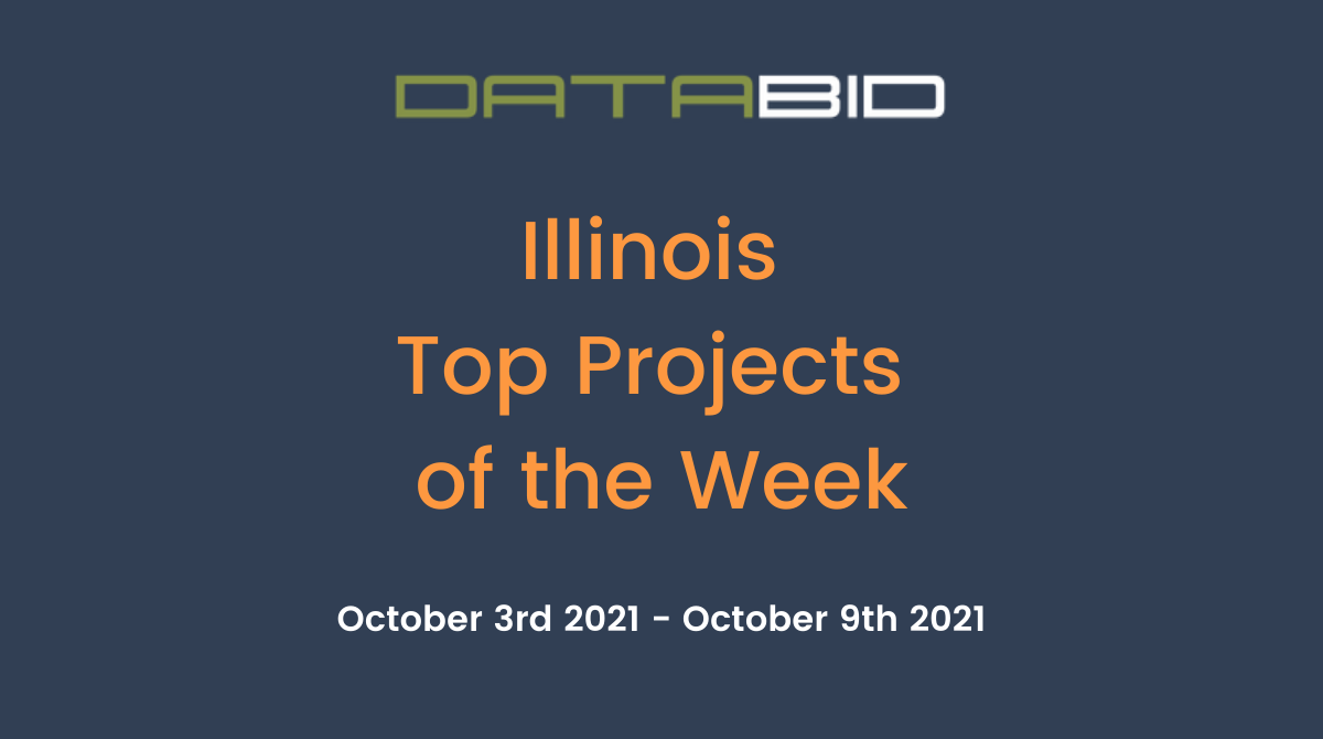 DataBids Illinois Top Projects of the Week (HS)100321 - 100921
