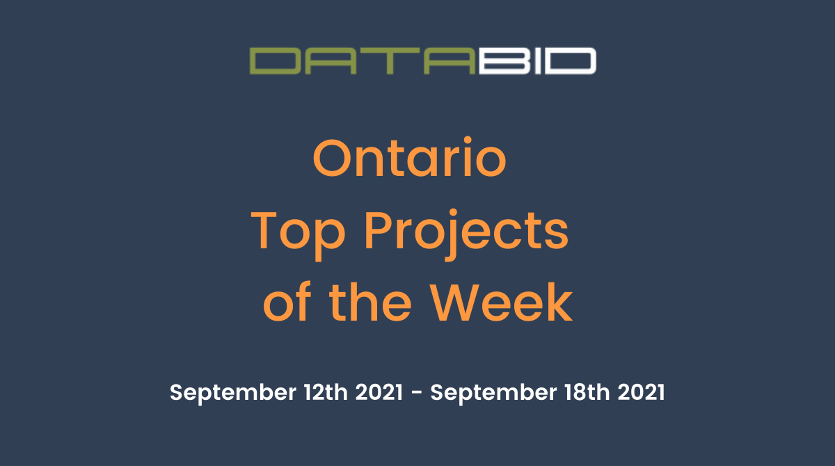 DataBids Ontario Top Projects of the Week (HS) 091221-91821