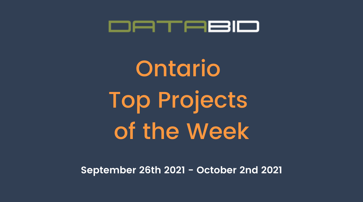 DataBids Ontario Top Projects of the Week (HS) 092621-100221