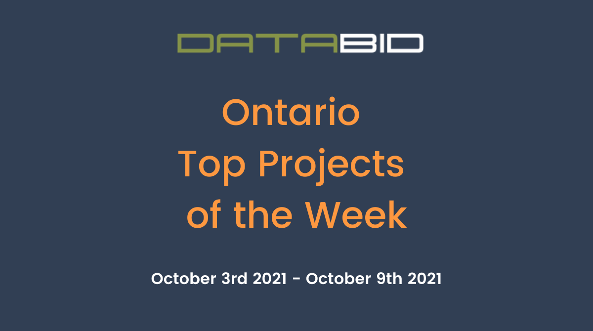 DataBids Ontario Top Projects of the Week (HS) 100321-100921